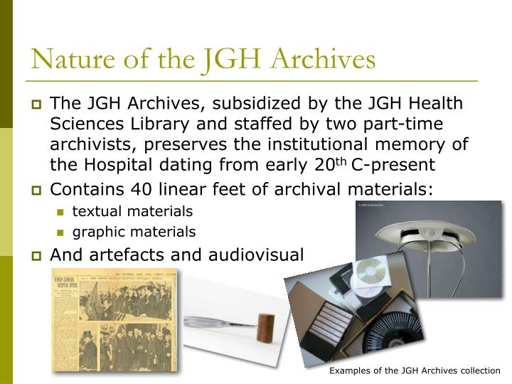 Nature of the JGH Archives