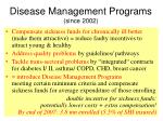 disease management programs since 2002