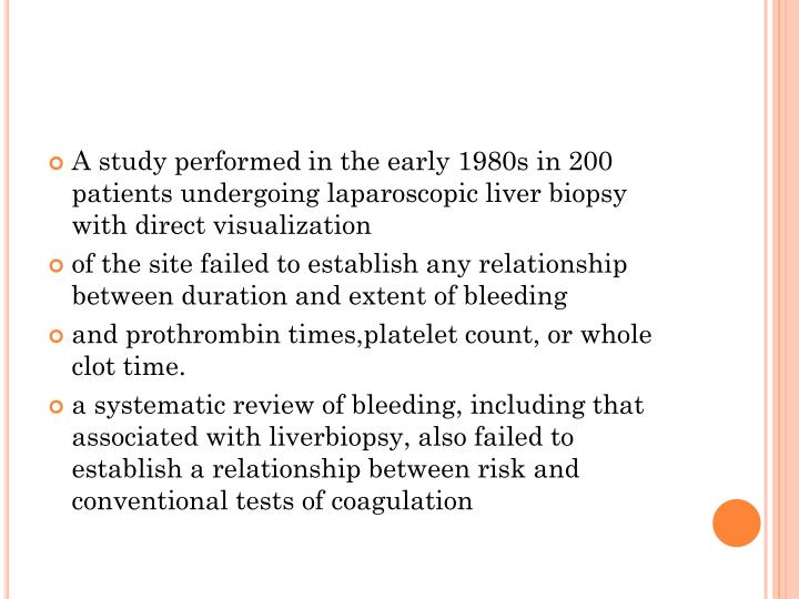 A study performed in the early 1980s in 200 patients undergoing laparoscopic liver biopsy with direct visualization