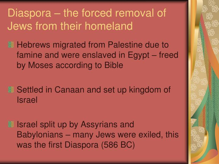 Diaspora – the forced removal of Jews from their homeland