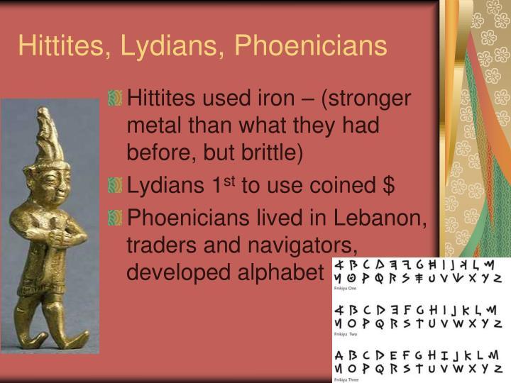 Hittites, Lydians, Phoenicians