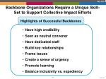 backbone organizations require a unique skill set to support collective impact efforts