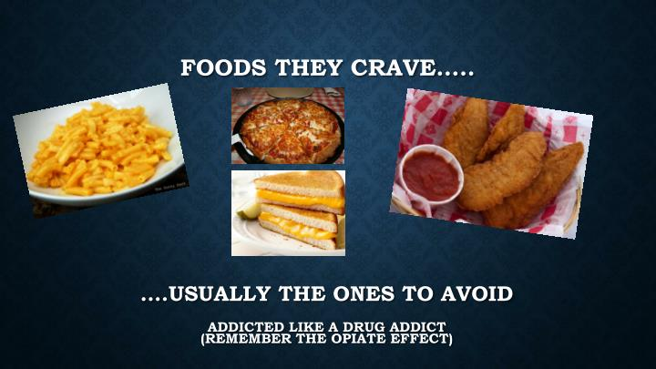 Foods They crave…..