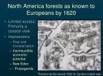north america forests as known to europeans by 16201