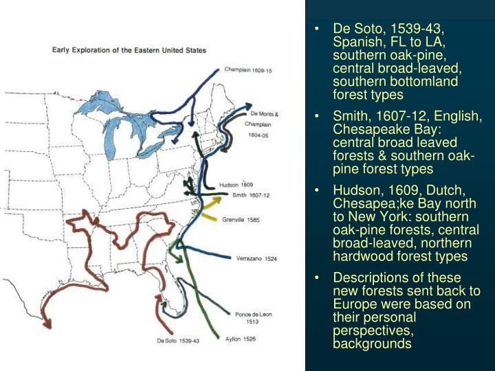 De Soto, 1539-43, Spanish, FL to LA, southern oak-pine, central broad-leaved, southern bottomland forest types