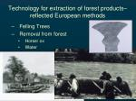 technology for extraction of forest products reflected european methods