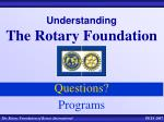 understanding the rotary foundation1
