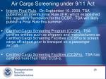 air cargo screening under 9 11 act1