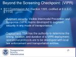 beyond the screening checkpoint vipr