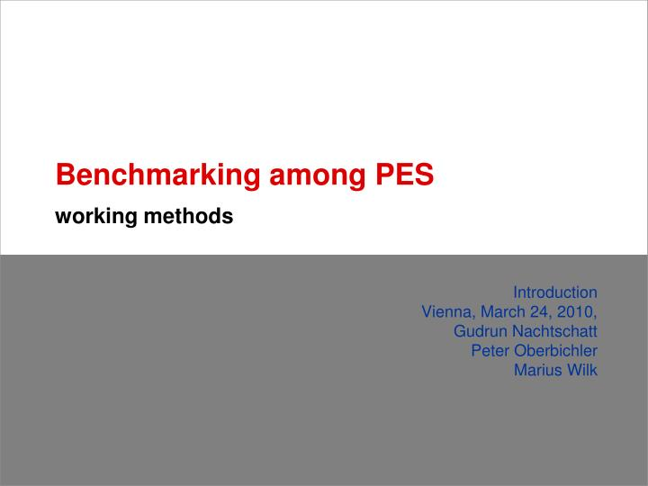 Benchmarking among pes working methods