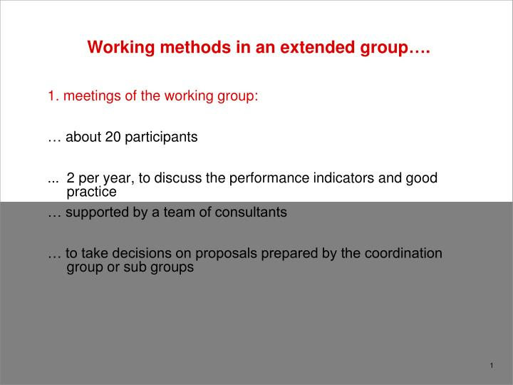 Working methods in an extended group….