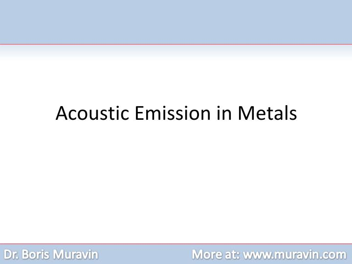 Acoustic Emission in Metals