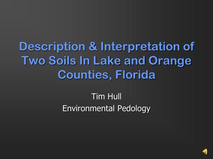 Description interpretation of two soils in lake and orange counties florida