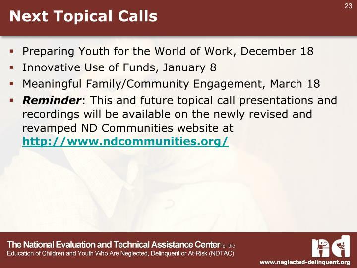 Next Topical Calls