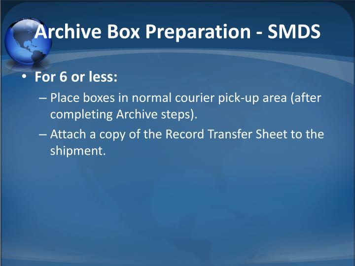Archive Box Preparation - SMDS