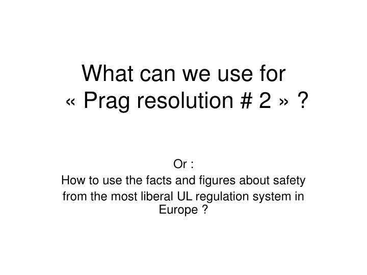 what can we use for prag resolution 2