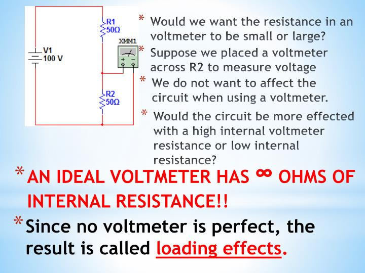 Would we want the resistance in an voltmeter to be small or large?
