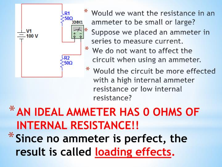 Would we want the resistance in an ammeter to be small or large?