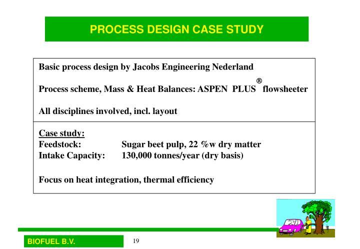 PROCESS DESIGN CASE STUDY