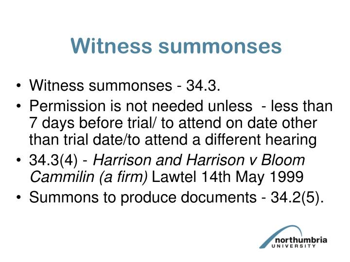Witness summonses