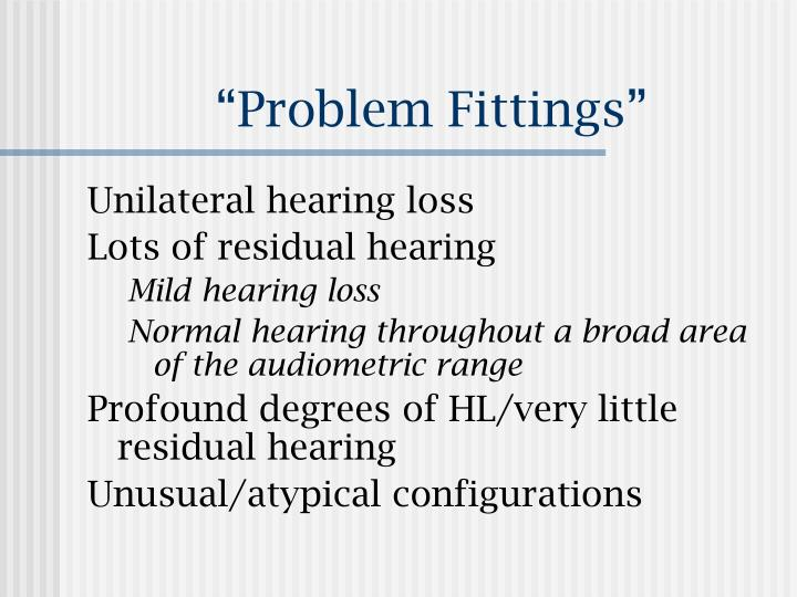 """Problem Fittings"""