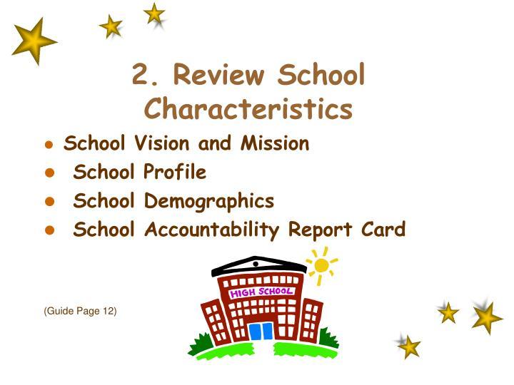 2. Review School Characteristics
