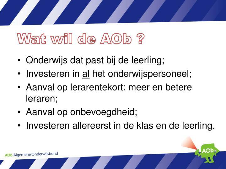 Wat wil de AOb ?