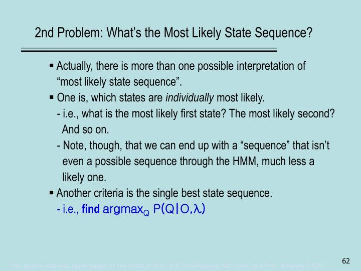 2nd Problem: What's the Most Likely State Sequence?