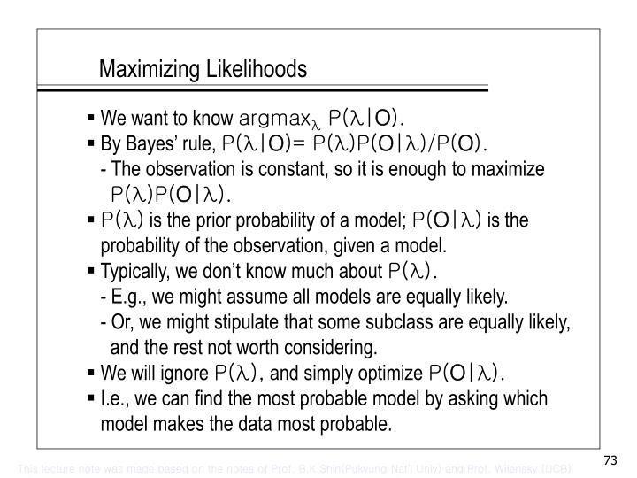 Maximizing Likelihoods