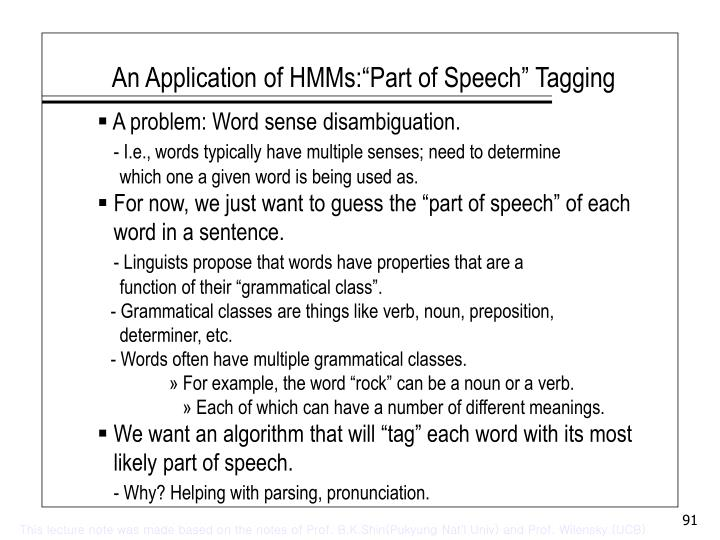 "An Application of HMMs:""Part of Speech"" Tagging"