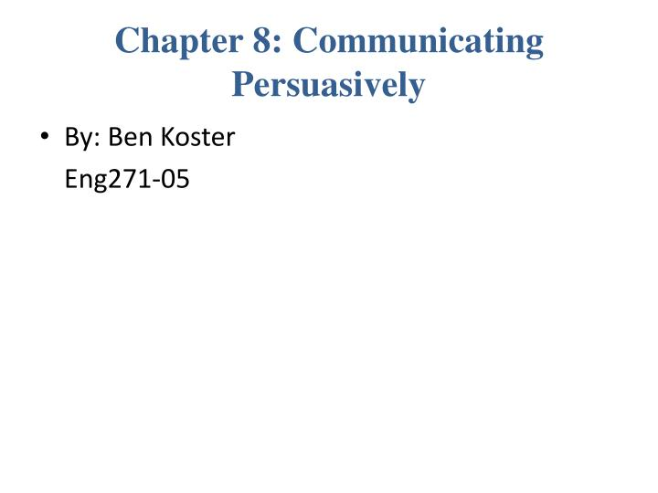 chapter 8 communicating persuasively