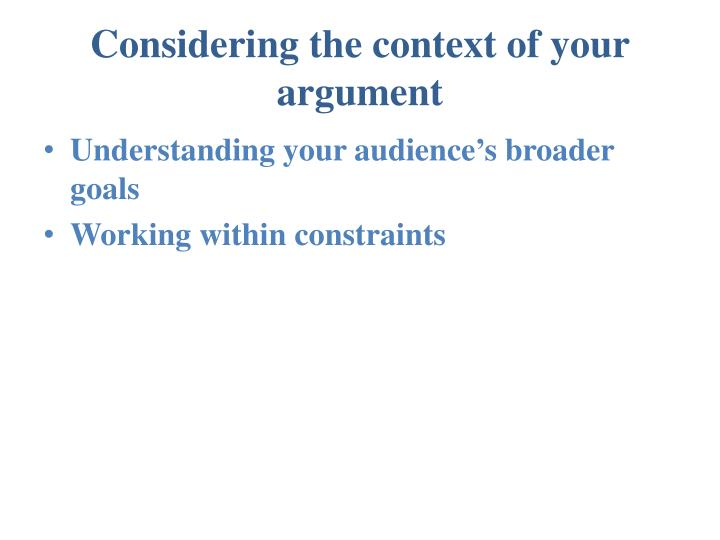 Considering the context of your argument