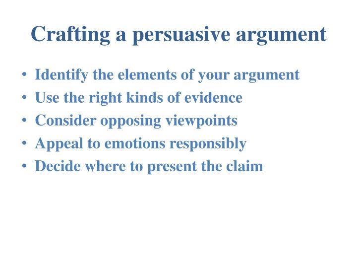 Crafting a persuasive argument