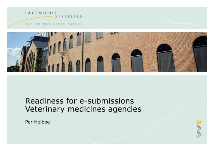 readiness for e submissions veterinary medicines agencies