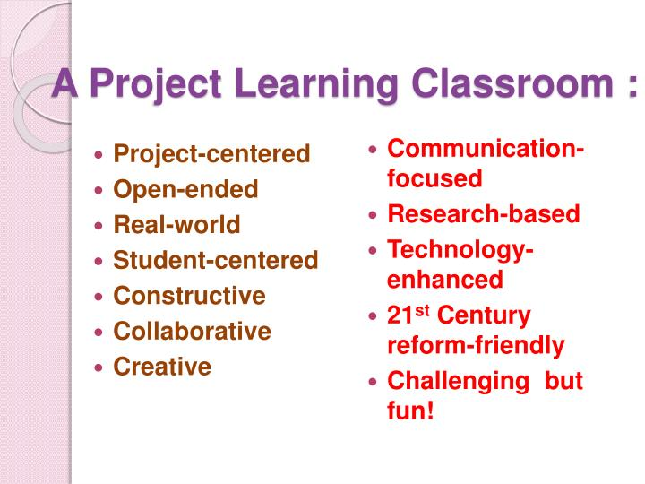 A Project Learning Classroom :