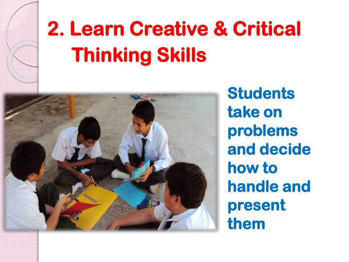 2. Learn Creative & Critical