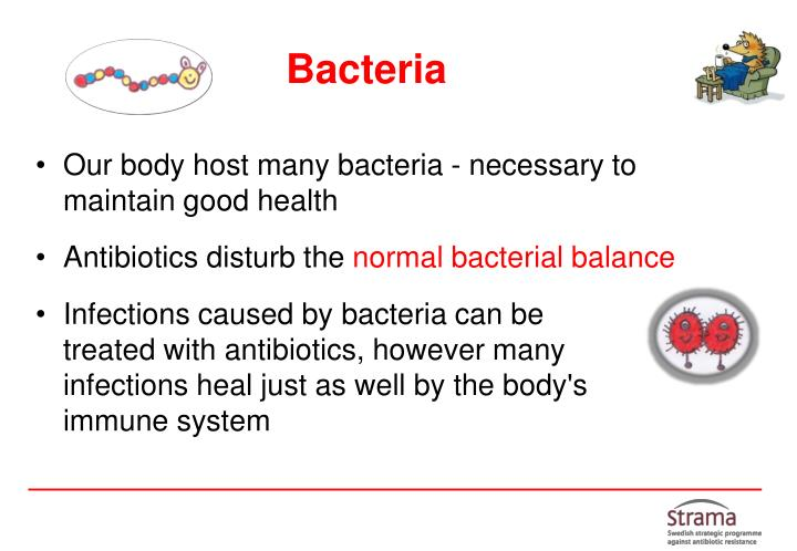 Our body host many bacteria - necessary to maintain good health