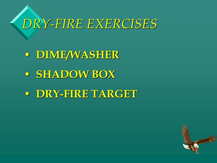 DRY-FIRE EXERCISES