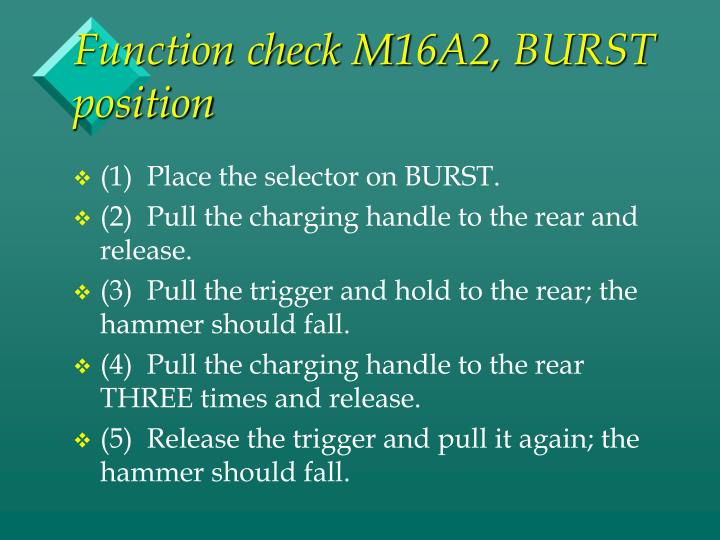 Function check M16A2, BURST position