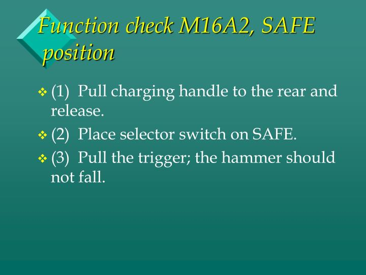 Function check M16A2, SAFE