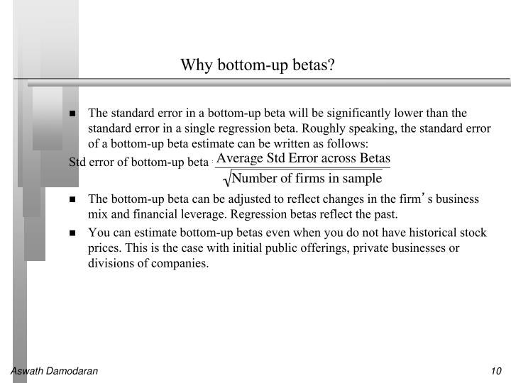 Why bottom-up betas?