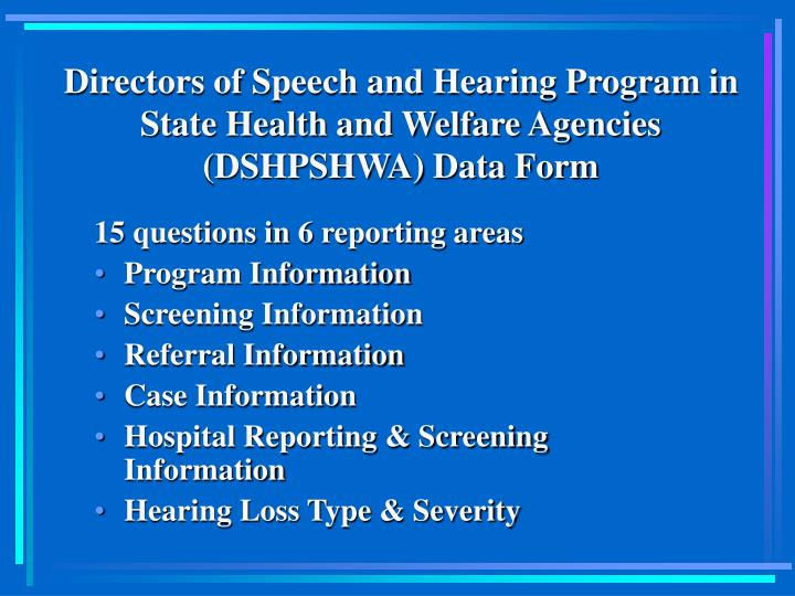 Directors of Speech and Hearing Program in State Health and Welfare Agencies (DSHPSHWA) Data Form
