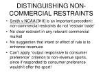 distinguishing non commercial restraints