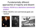 fundamentally different approaches of majority and dissent