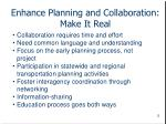 enhance planning and collaboration make it real