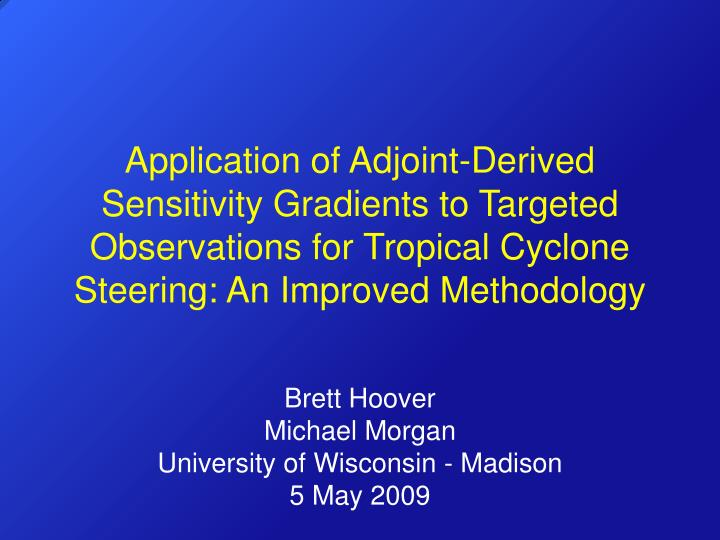 Application of Adjoint-Derived Sensitivity Gradients to Targeted Observations for Tropical Cyclone Steering: An Improved Methodology