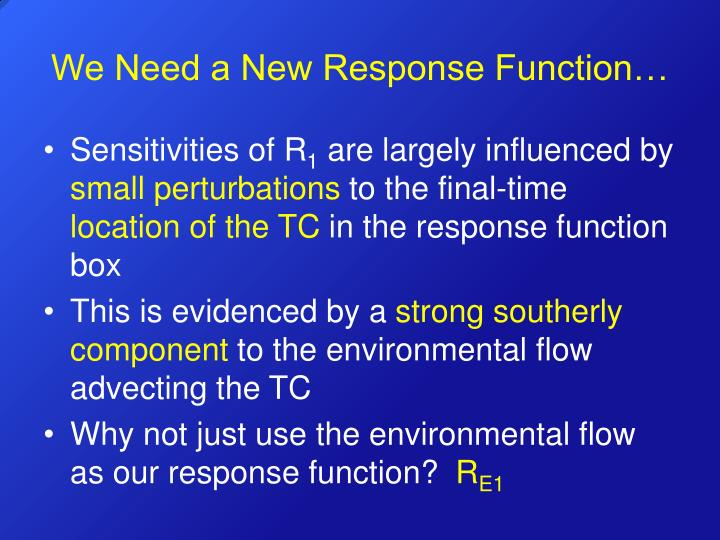 We Need a New Response Function…