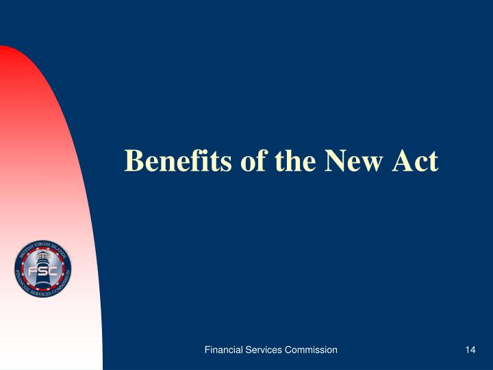 Benefits of the New Act