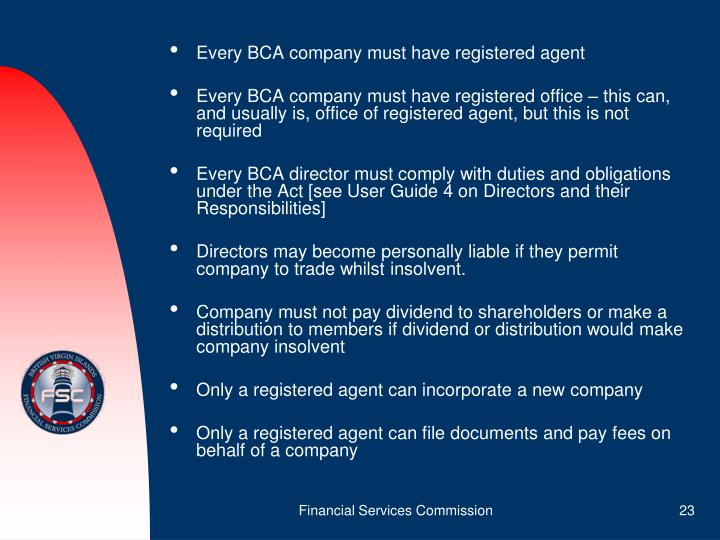 Every BCA company must have registered agent