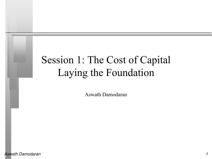 Session 1 the cost of capital laying the foundation